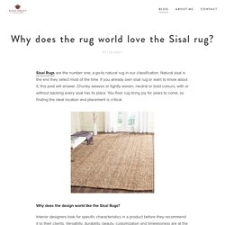 Why does the rug world love the Sisal rug?
