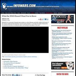 » What the NWO Doesn't Want You to Know Alex Jones