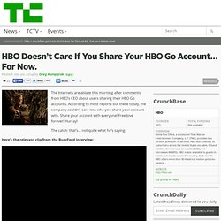 HBO Doesn't Care If You Share Your HBO Go Account… For Now.