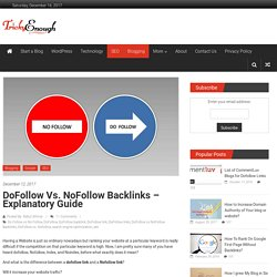DoFollow vs. NoFollow Backlinks - Explanatory Guide