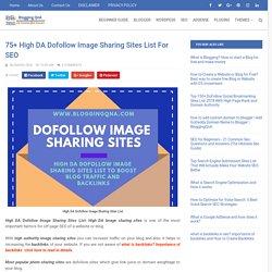 75+ High DA Dofollow Image Sharing Sites List For SEO