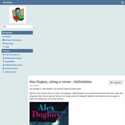 Alex Dogboy, utdrag ur roman - läsförståelse