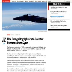 U.S. Brings Dogfighters to Counter Russians Over Syria