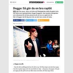 Dogge: Så gör du en bra raplåt - Sydsvenskan