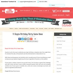 11 Doggie Birthday Party Game Ideas – The Dog Bakery