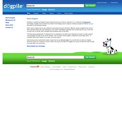 About Dogpile - How Dogpile provides the best search results from leading engines in one clean convenient search package
