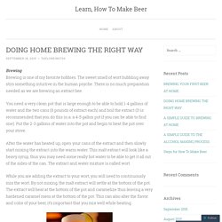 DOING HOME BREWING THE RIGHT WAY