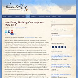 How Doing Nothing Can Help You Truly Live - Sharon Salzberg