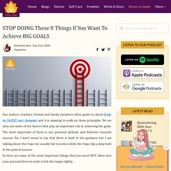 STOP DOING These 8 Things If You Want To Achieve BIG GOALS