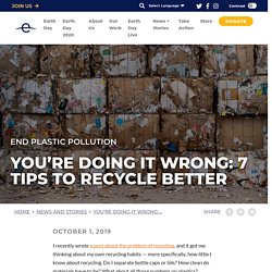 7 conseils pour mieux recycler - earthday