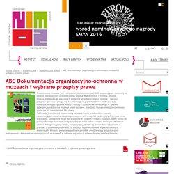 ABC Dokumentacja organizacyjno-ochronna w muzeach i wybrane przepisy prawa