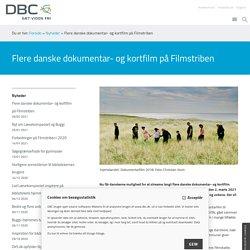 Flere danske dokumentar- og kortfilm på Filmstriben — DBC