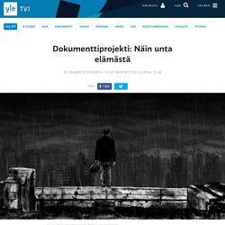 Dokumenttiprojekti: Näin unta elämästä