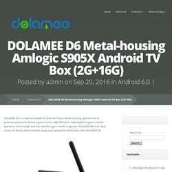 DOLAMEE D6 Metal-housing Amlogic S905X Android TV Box (2G+16G)