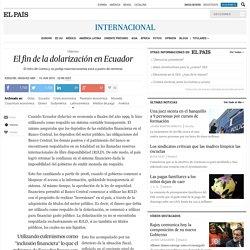El fin de la dolarización en Ecuador