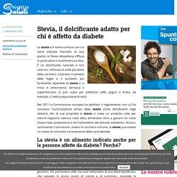 Stevia, il dolcificante adatto per chi è affetto da diabete
