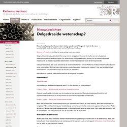 Ratheneau response to Dolgedraaide wetenschap?