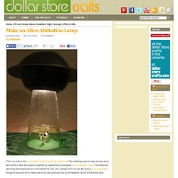 Make an Alien Abduction Lamp | Dollar Store Crafts