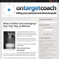 What is Dollar Cost Averaging? Drip Your Way to Millions