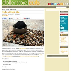 Make a Pebble Mat | Dollar Store Crafts