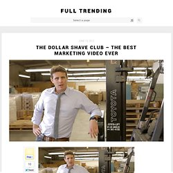 The Dollar Shave Club - The best marketing video ever | Full Trending