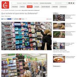 Dollarama: quoi acheter et quoi éviter au magasin du dollar?