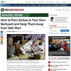 How to Print Dollars in Your Own Backyard and Keep Them Away from Wal-Mart
