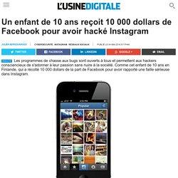 Un enfant de 10 ans reçoit 10 000 dollars de Facebook pour avoir hacké Instagram