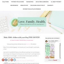 Make $100+ dollars with your blog THIS MONTH! - Love. Family. Health.