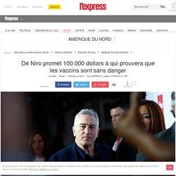 De Niro promet 100 000 dollars à qui prouvera que les vaccins sont sans danger