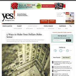 5 Ways to Make Your Dollars Make Sense by Michael Shuman