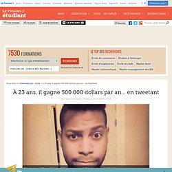 À 23 ans, il gagne 500.000 dollars par an... en tweetant