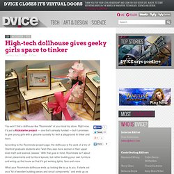 High-tech dollhouse gives geeky girls space to tinker