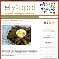 Dolmades for a Virtual Holiday Party