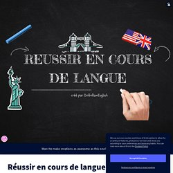 Réussir en cours de langue by DoltoPamEnglish on Genially