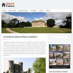 Le domaine du château de Blaise en Angleterre