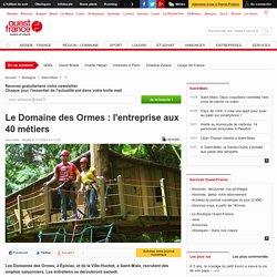 Le Domaine des Ormes : l'entreprise aux 40 métiers