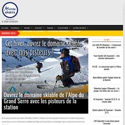 Ouvrez le domaine skiable de l'Alpe du Grand Serre avec les pisteurs de la station - Metro-Sports