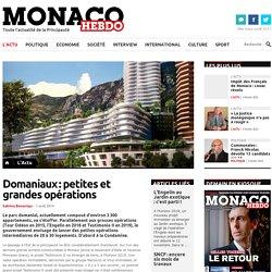 Domaniaux : petites et grandes opérations - Monaco Hebdo