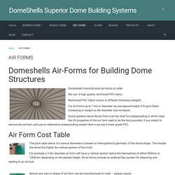 AIR FORMS - DomeShells Superior Dome Building Systems