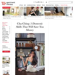 Cha-Ching: 5 Domestic Skills That Will Save You Money