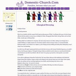 Liturgical Dressing