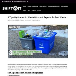 3 Tips By Domestic Waste Disposal Experts To Sort Waste
