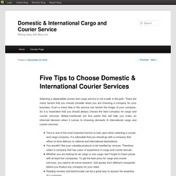 Five Tips to Choose Domestic & International Courier Services