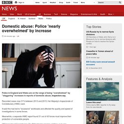 Domestic abuse: Police 'nearly overwhelmed' by increase