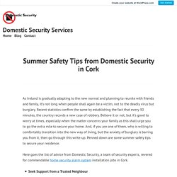 Summer Safety Tips from Domestic Security in Cork – Domestic Security Services