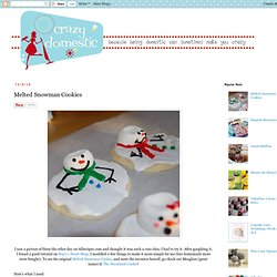 Crazy Domestic: Melted Snowman Cookies - StumbleUpon