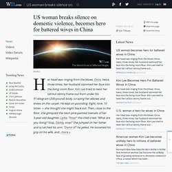 US woman hero 4 battered wives in China