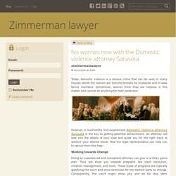 No worries now with the Domestic violence attorney Sarasota - Zimmerman lawyer : powered by Doodlekit