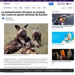 La domesticación del perro se produjo dos veces en partes distintas de Eurasia